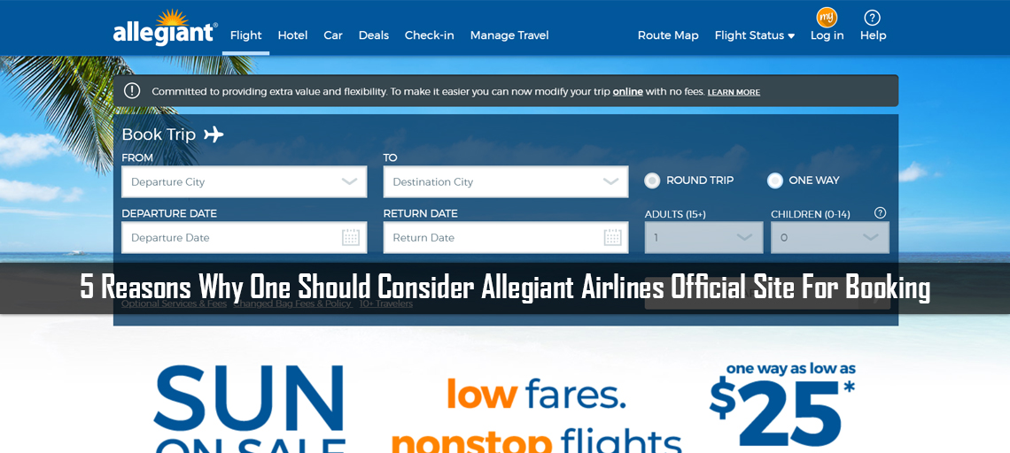 5 Reasons Why One Should Consider Allegiant Airlines Official Site For Booking