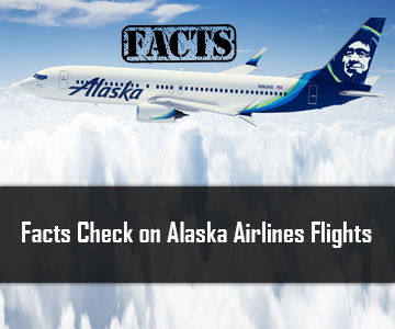 Facts Check on Alaska Airlines Flights