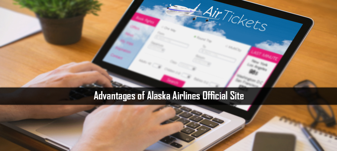 Advantages of Alaska Airlines Official Site