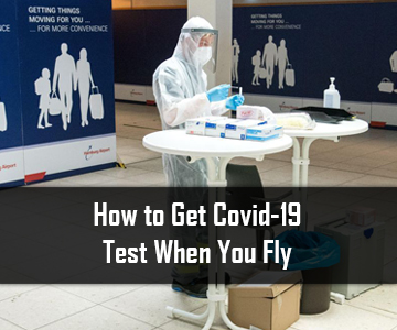 How to Get Covid-19 Test When You Fly |Way4Fly