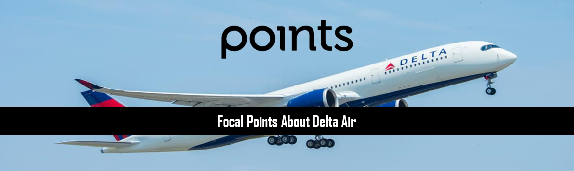 Focal Points About Delta Air