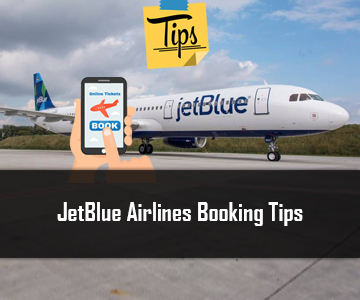 JetBlue Airlines Booking Tips
