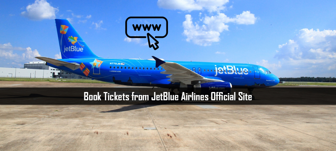 Book Tickets from JetBlue Airlines Official Site