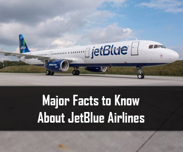 Major Facts to Know About JetBlue Airlines