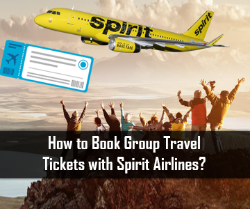 How to Book Group Travel Tickets with Spirit Airlines?