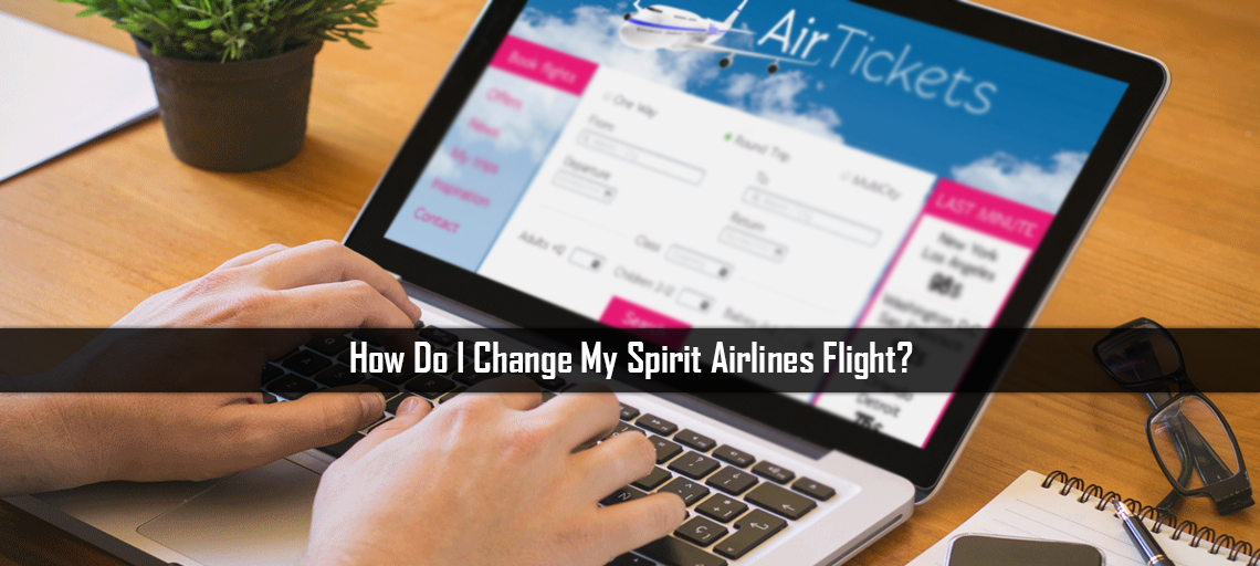 How Do I Change My Spirit Airlines Flight?