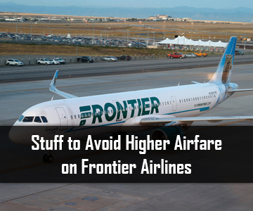 Stuff to Avoid Higher Airfare on Frontier Airlines