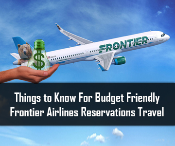 Budget Friendly Frontier Airlines Reservations Travel