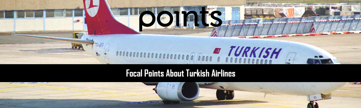 Focal Points About Turkish Airlines