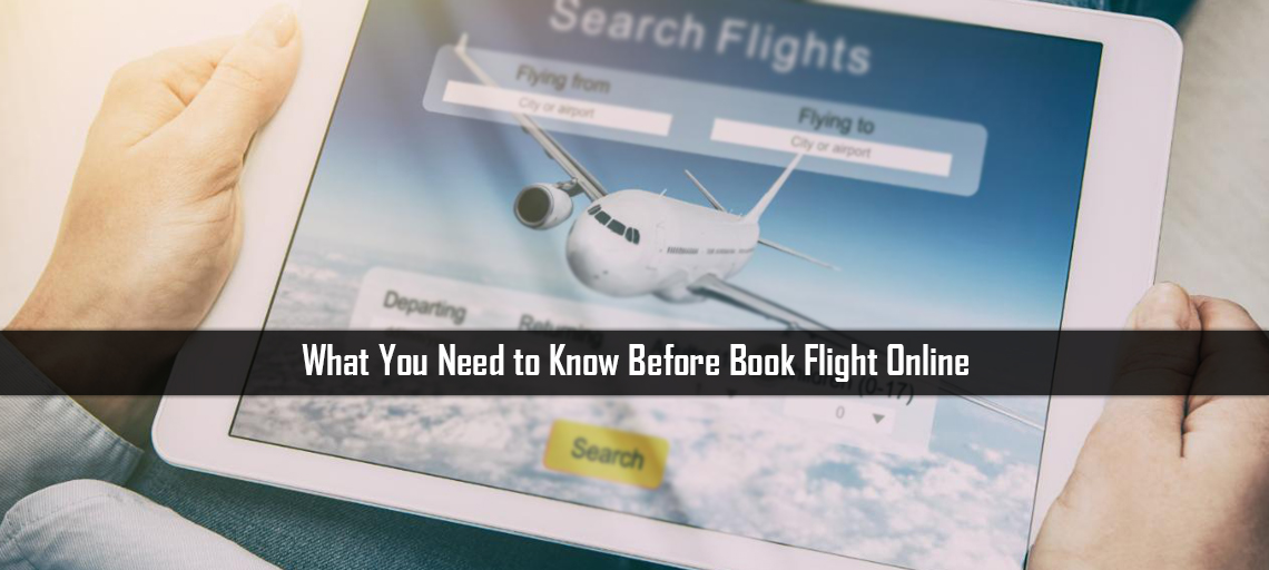 What You Need to Know Before Book Flight Online