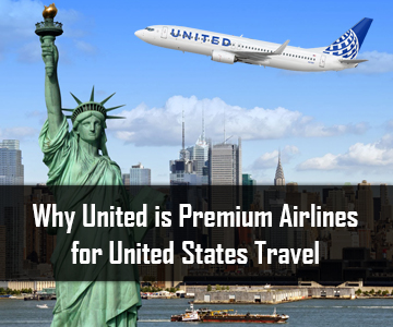 Why United is Premium Airlines for United States Travel