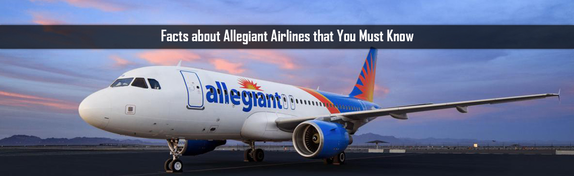 Facts about Allegiant Airlines that You Must Know