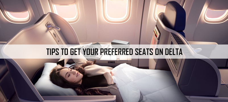 Tips to Get Your Preferred Seats on Delta