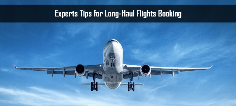 Experts Tips for Long-Haul Flights Booking zoom