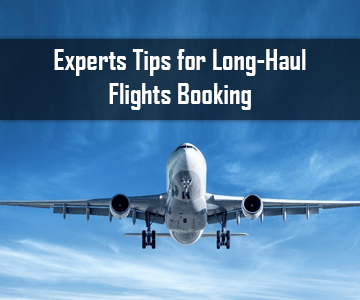 Expert Tips for Long-Haul Flights Booking