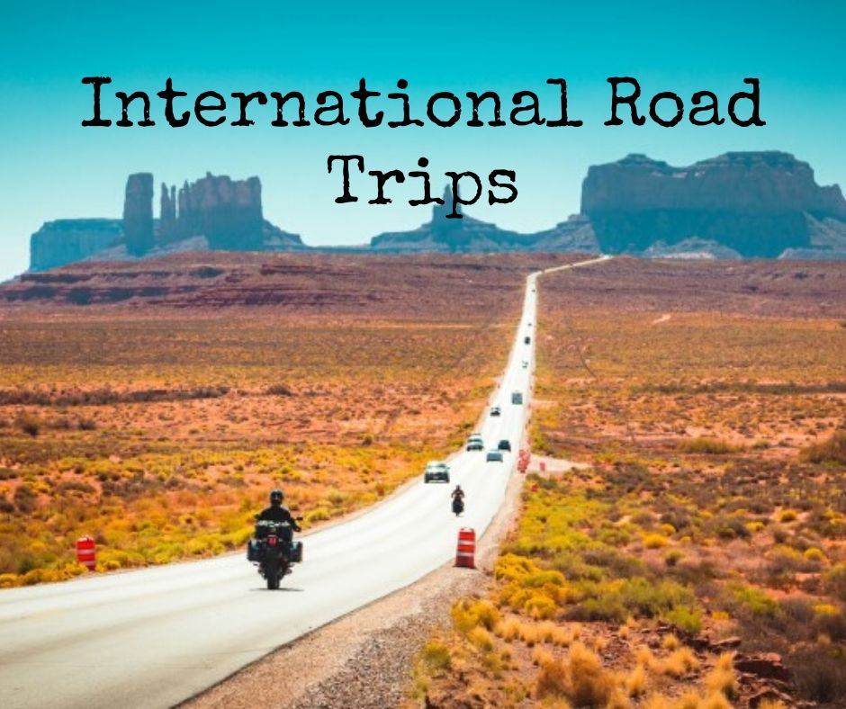 5 Things For Best International Road Trips That You Must Know