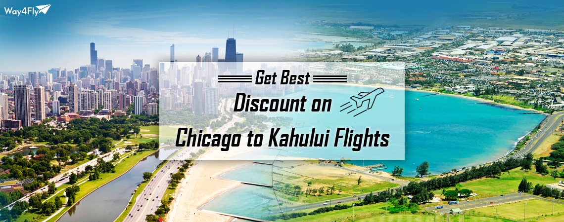 Book Online Chicago to Kahului Flight Tickets: