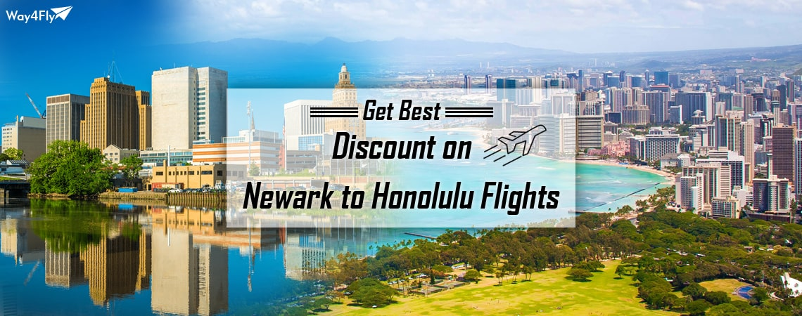 Confirm Your Travel Plan With Way4Fly For Newark to Honolulu Flights