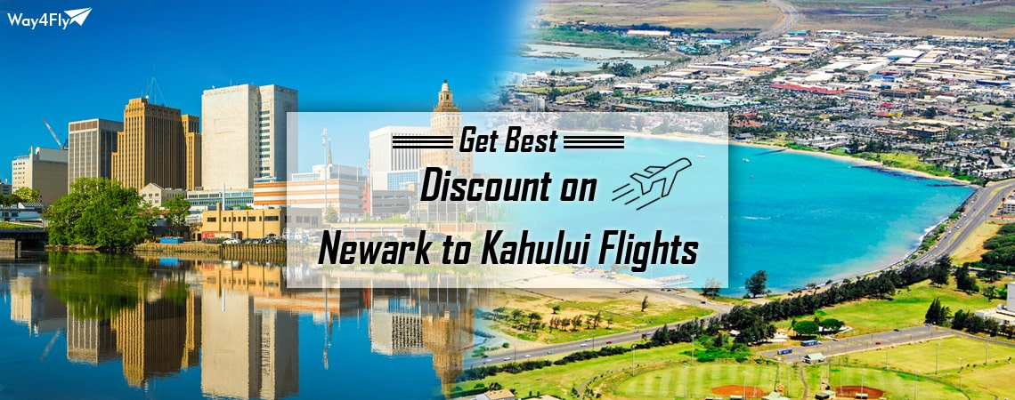 Find Amazing Airfare Offers on Newark to Kahului Flights